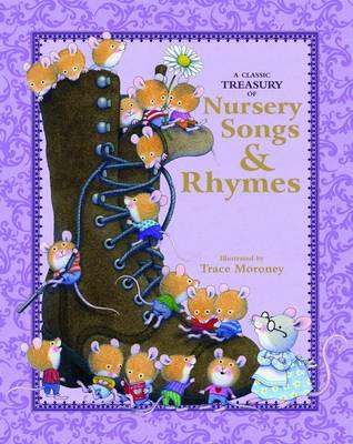 Tracey Moroney - A Classic Treasury of Nursery Rhymes & Songs (Hardback)