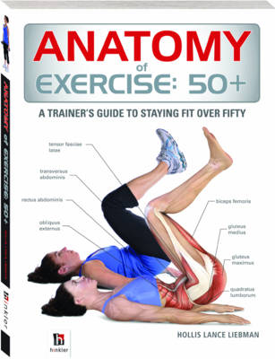 Anatomy of Exercise: 50+ by Hollis Lance Liebman | Waterstones