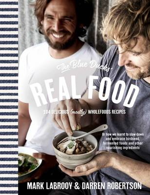 The Blue Ducks' Real Food (Paperback)