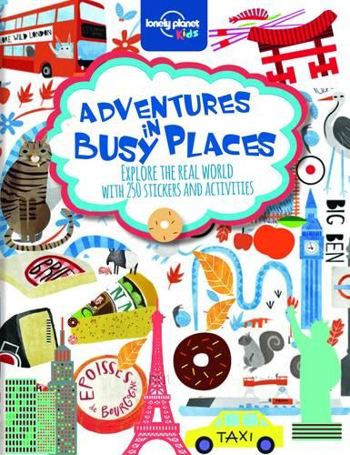 Adventures in Busy Places, Activities and Sticker Books - Lonely Planet Kids (Paperback)