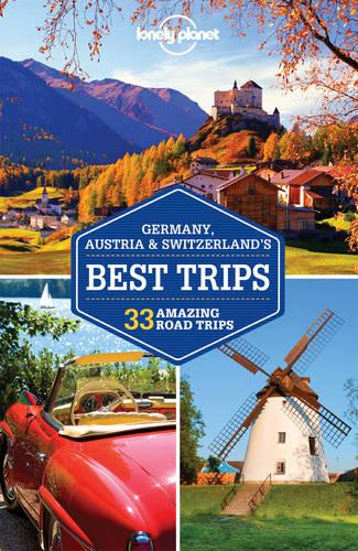 Lonely Planet Germany, Austria & Switzerland's Best Trips - Travel Guide (Paperback)