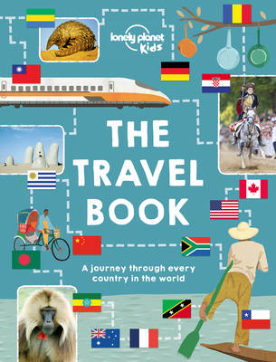 The Travel Book: A journey through every country in the world - Lonely Planet Kids (Hardback)