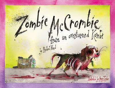 Zombie McCrombie: from an overturned Kombi (Hardback)