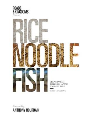 Rice, Noodle, Fish: Deep Travels Through Japan's Food Culture (Hardback)