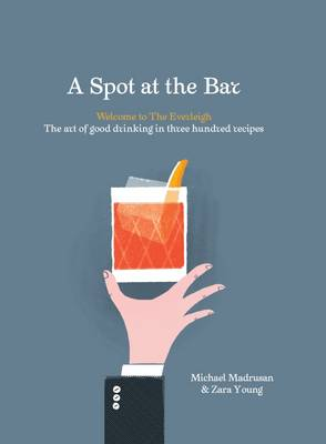 A Spot At The Bar: Welcome to The Everleigh (Hardback)