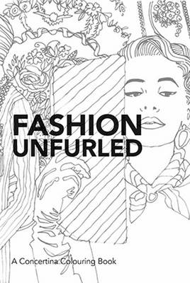 Fashion Unfurled A Concertina Colouring Book Paperback