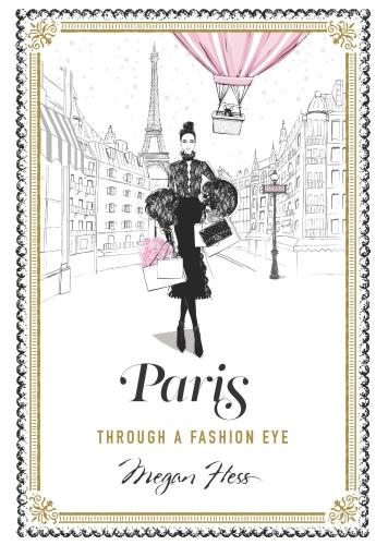 Paris: Through a Fashion Eye (Hardback)