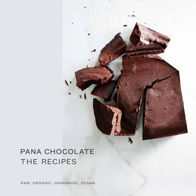Pana Chocolate, The Recipes: Raw. Organic. Handmade. Vegan. (Hardback)