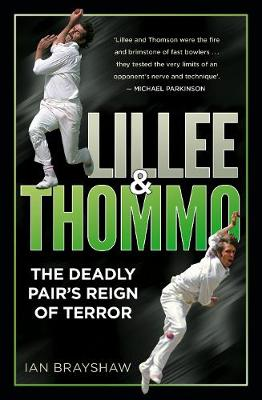 Lillee & Thommo: The Deadly Pair's Reign of Terror (Paperback)