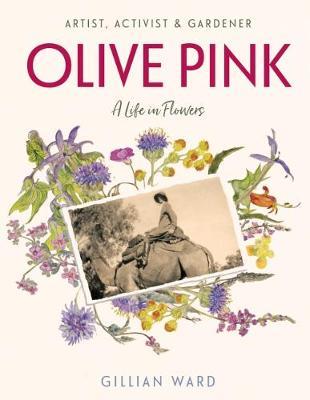 Olive Pink: Artist, Activist & Gardener (Hardback)