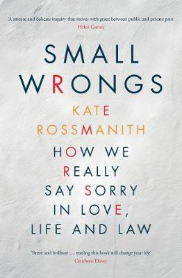 Small Wrongs: How we really say sorry in love, life and law (Paperback)