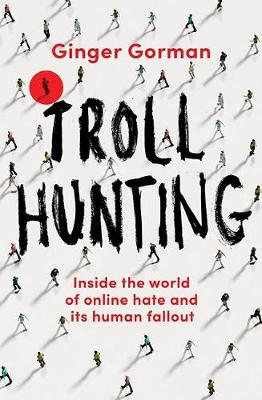 Troll Hunting: Inside the disturbing world of online predators (Paperback)