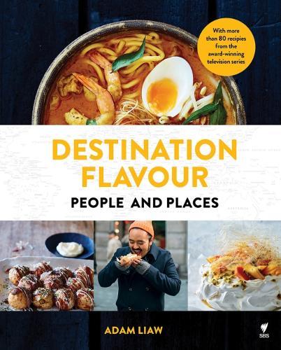 Destination Flavour: People and Places (Hardback)