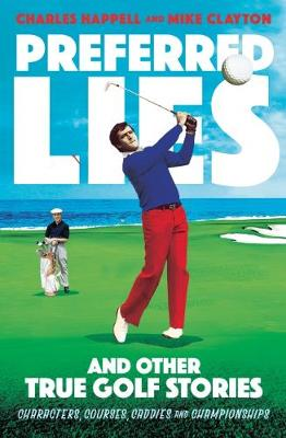 Preferred Lies: And Other True Golf Stories (Paperback)