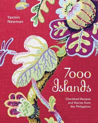 7000 Islands: Cherished Recipes and Stories from the Philippines (Paperback)