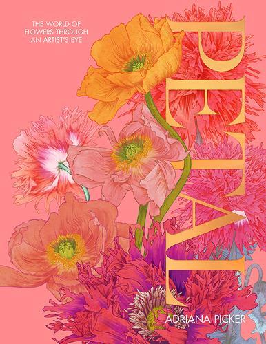 Petal: The World of Flowers Through an Artist's Eye (Hardback)
