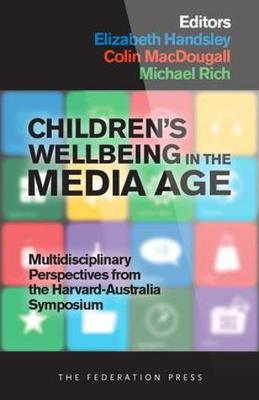 Children's Wellbeing in the Media Age: Multidisciplinary Perspectives from the Harvard-Australia Symposium (Paperback)
