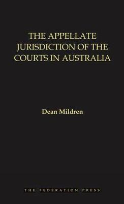 The Appellate Jurisdiction of the Courts in Australia (Paperback)