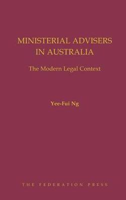 Ministerial Advisers in Australia: The Modern Legal Context (Hardback)