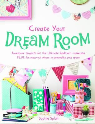 Create Your Dream Room (Paperback)