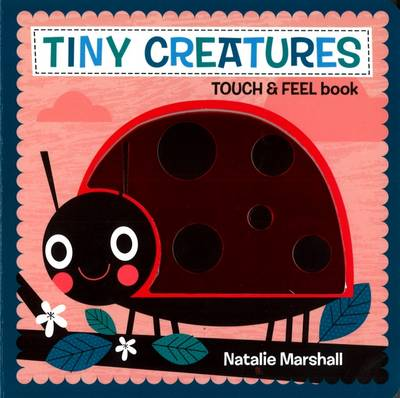 Tiny Creatures - Touch and Feel (Board book)