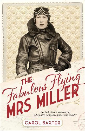 The Fabulous Flying Mrs Miller: An Australian's true story of adventure, danger, romance and murder (Paperback)