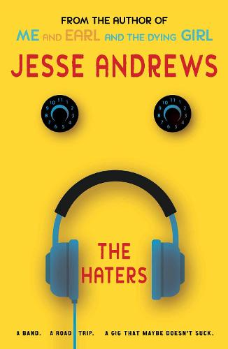 The Haters: A Band. A Road Trip. A Gig That Maybe Doesn't Suck. (Paperback)