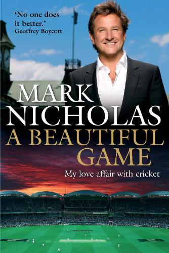 A Beautiful Game: My love affair with cricket (Hardback)
