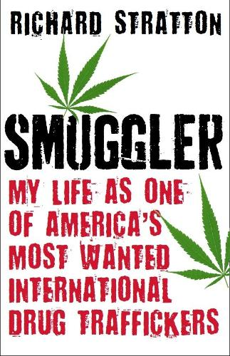 Smuggler: My Life as One of America's Most Wanted International Drug Traffickers (Paperback)