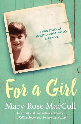For a Girl: A true story of secrets, motherhood and hope (Paperback)