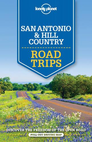 Lonely Planet San Antonio, Austin & Texas Backcountry Road Trips - Travel Guide (Paperback)