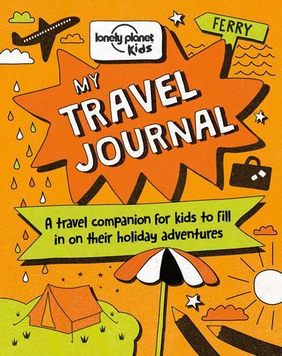 My Travel Journal - Lonely Planet Kids (Hardback)