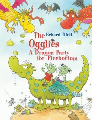 The Ogglies: A Dragon Party for Firebottom (Paperback)