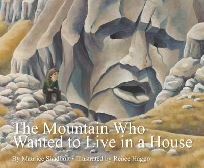 The Mountain Who Wanted to Live in a House (Paperback)