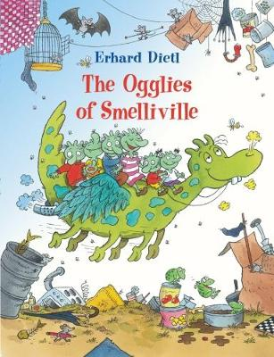 The Ogglies of Smelliville - The Ogglies 1 (Hardback)
