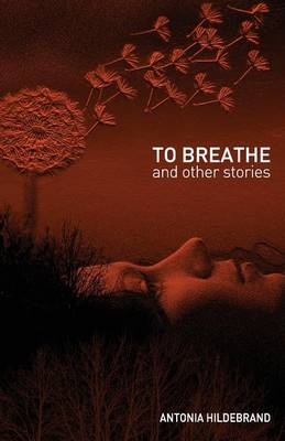 To Breathe: & Other Stories for Young & Old (Paperback)