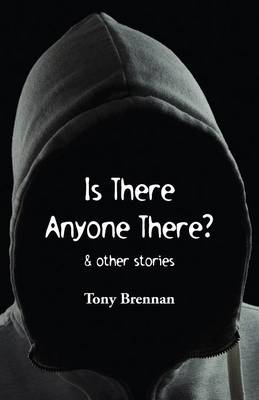 Is There Anyone There?: & Other Stories (Paperback)
