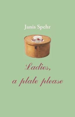 Ladies, a Plate Please (Paperback)