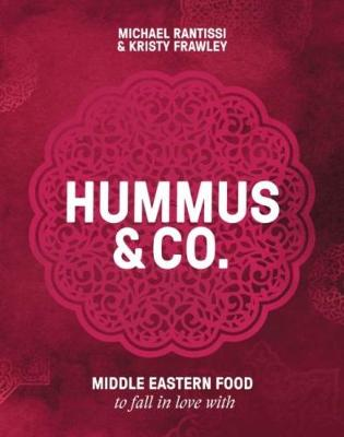 Hummus and Co: Middle Eastern Food to Fall in Love with (Hardback)