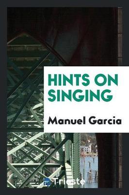 Hints on Singing (Paperback)
