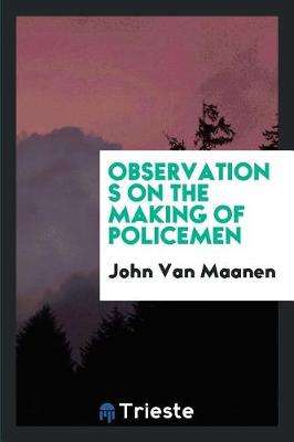 Observations on the Making of Policemen (Paperback)