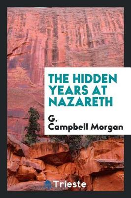 The Hidden Years at Nazareth (Paperback)