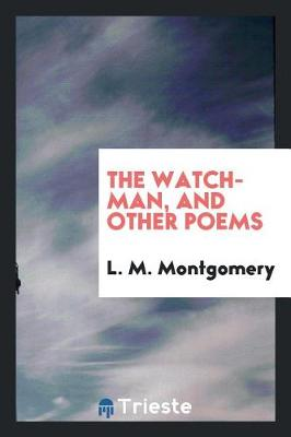 The Watchman, and Other Poems (Paperback)