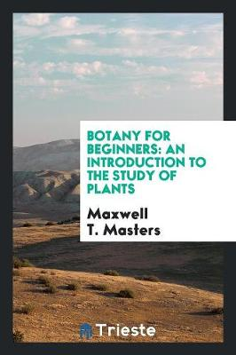 Botany for Beginners: An Introduction to the Study of Plants (Paperback)