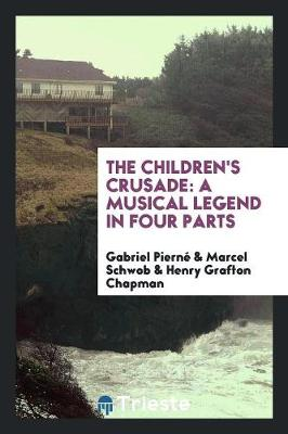 The Children's Crusade: A Musical Legend in Four Parts (Paperback)