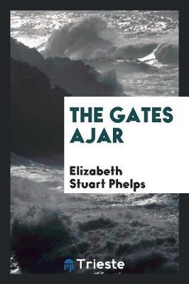 The Gates Ajar (Paperback)