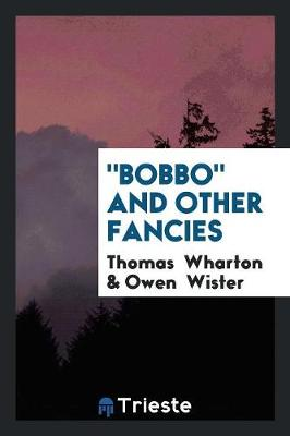 Bobbo and Other Fancies (Paperback)