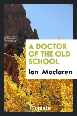 A Doctor of the Old School (Paperback)