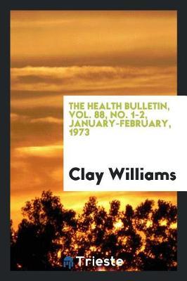 The Health Bulletin, Vol. 88, No. 1-2, January-February, 1973 (Paperback)