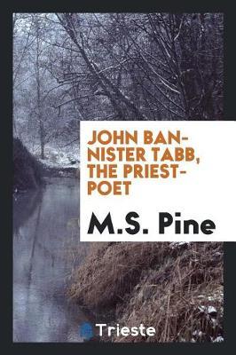 John Bannister Tabb, the Priest-Poet (Paperback)